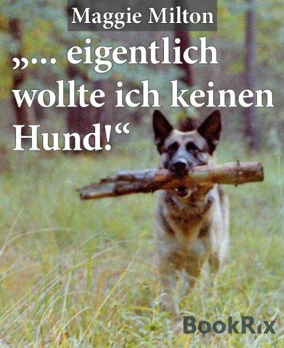 """… eigentlich wollte ich keinen Hund!"""",: sagte Heinrich Wetter…"""
