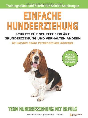 Einfache Hundeerziehung: Schritt für Schritt erklärt – Grunderziehung und Verhalten ändern