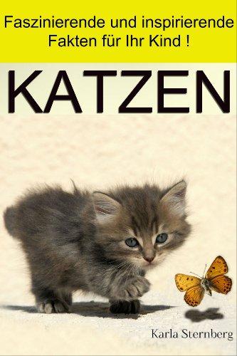 Tierbuch für Kinder – Katzen: faszinierende Katzenbilder und inspirierende Fakten für Ihr Kind!