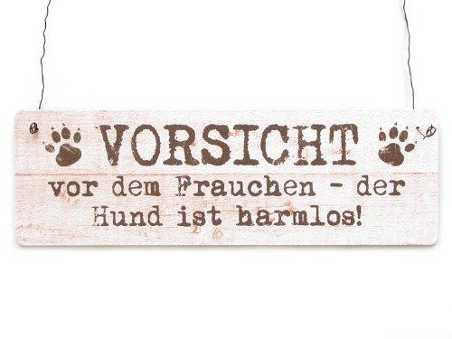 Shabby Vintage Schild Dekoschild Türschild VORSICHT VOR DEM FRAUCHEN DER HUND IST HARMLOS