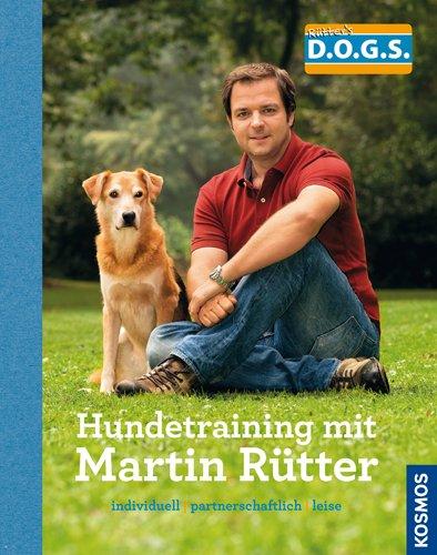 Hundetraining mit Martin Rütter: Individuell – partnerschaftlich – leise