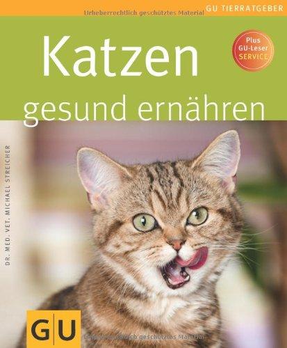 Katzen gesund ernähren (GU Tierratgeber)